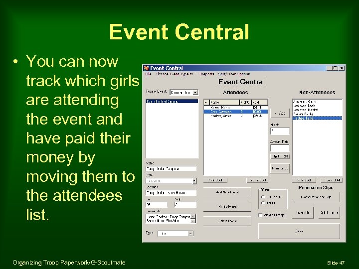Event Central • You can now track which girls are attending the event and