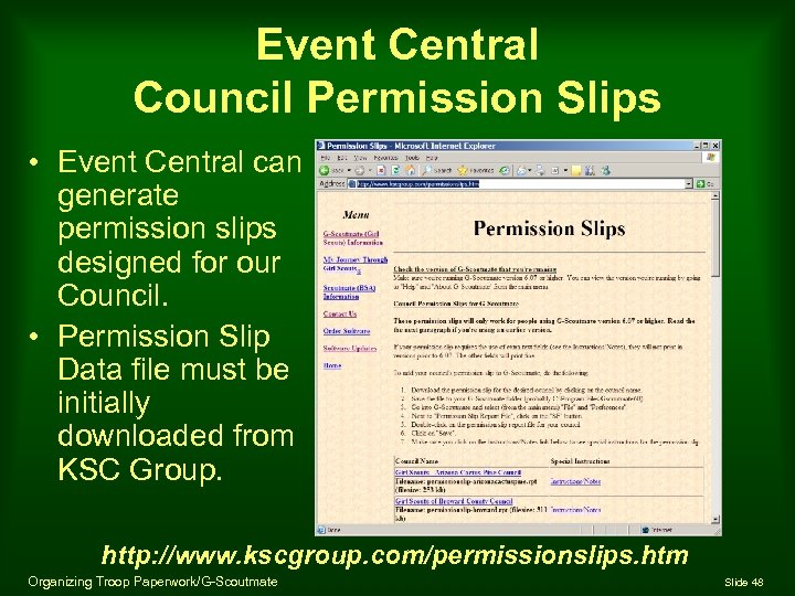 Event Central Council Permission Slips • Event Central can generate permission slips designed for