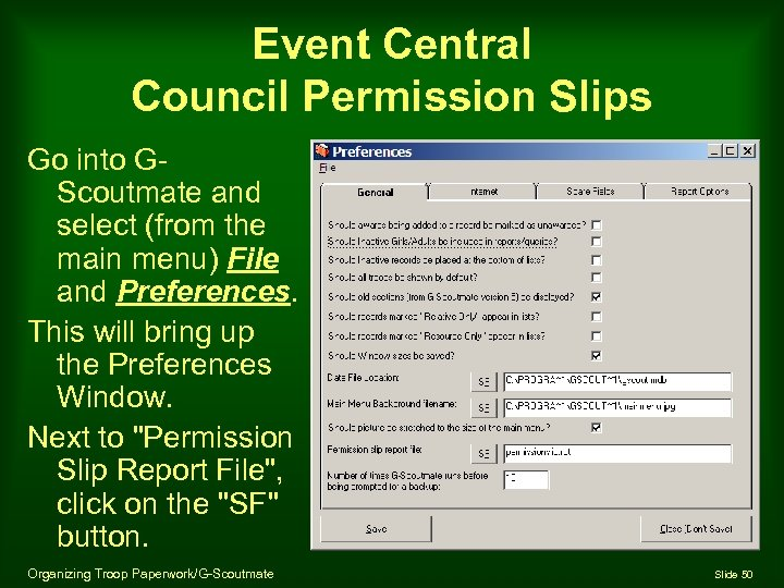 Event Central Council Permission Slips Go into GScoutmate and select (from the main menu)