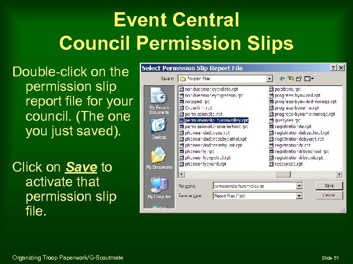 Event Central Council Permission Slips Double-click on the permission slip report file for your
