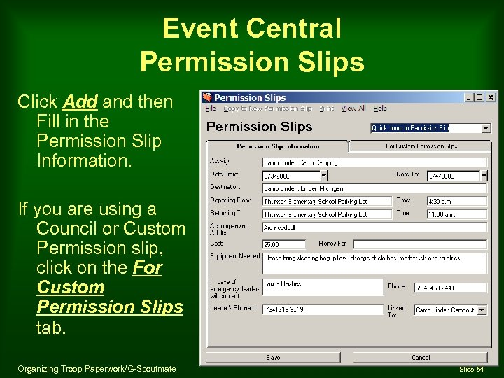 Event Central Permission Slips Click Add and then Fill in the Permission Slip Information.