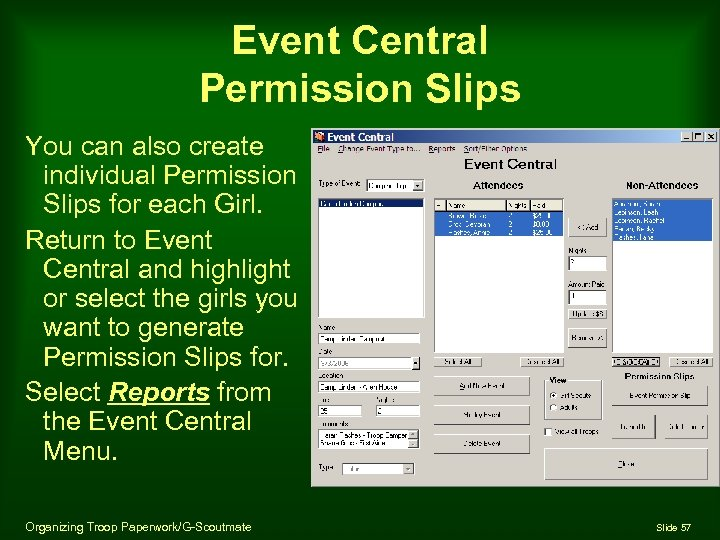 Event Central Permission Slips You can also create individual Permission Slips for each Girl.