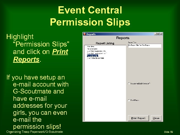 "Event Central Permission Slips Highlight ""Permission Slips"" and click on Print Reports. If you"