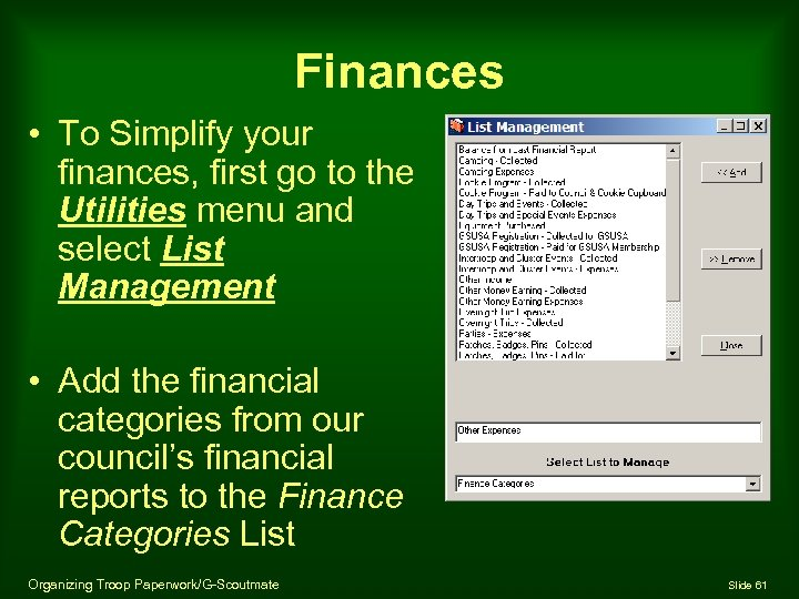Finances • To Simplify your finances, first go to the Utilities menu and select