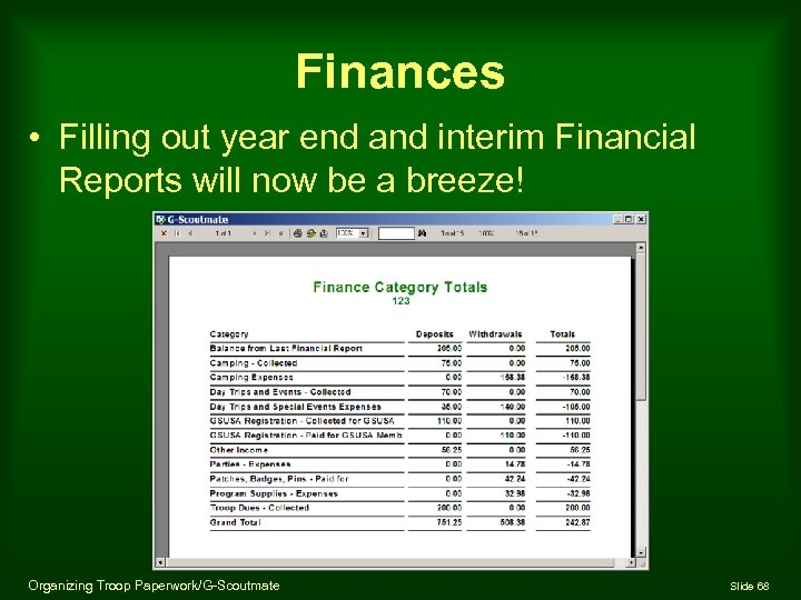 Finances • Filling out year end and interim Financial Reports will now be a