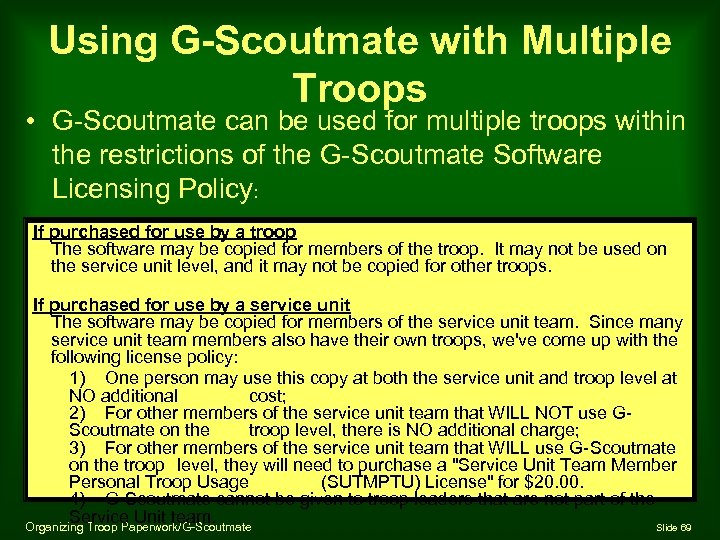 Using G-Scoutmate with Multiple Troops • G-Scoutmate can be used for multiple troops within