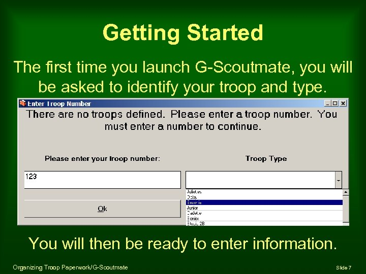 Getting Started The first time you launch G-Scoutmate, you will be asked to identify