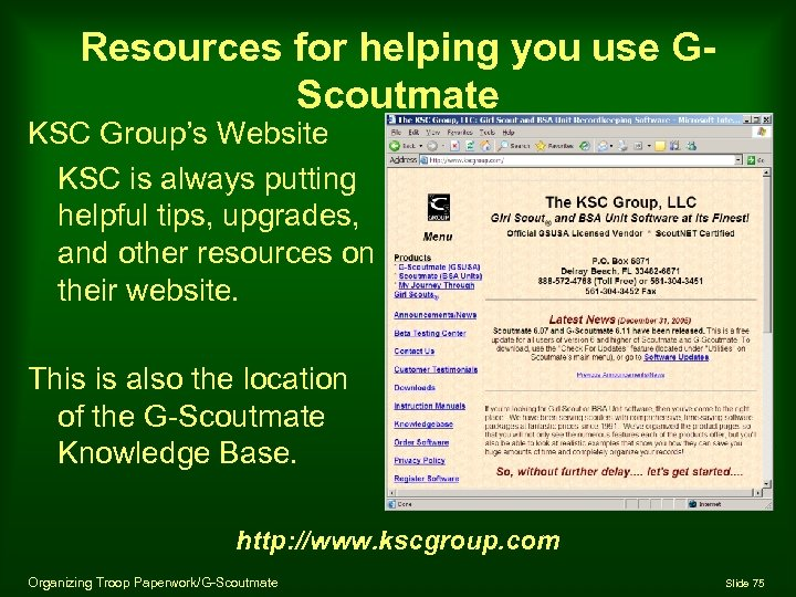 Resources for helping you use GScoutmate KSC Group's Website KSC is always putting helpful