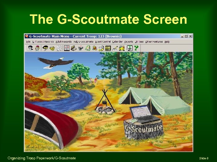 The G-Scoutmate Screen Organizing Troop Paperwork/G-Scoutmate Slide 8