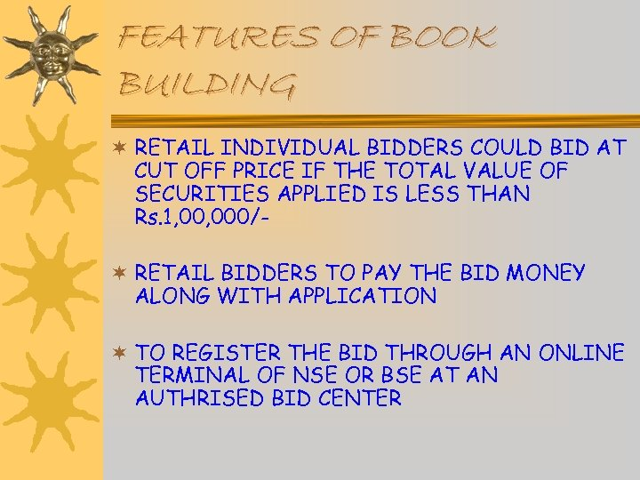 FEATURES OF BOOK BUILDING ¬ RETAIL INDIVIDUAL BIDDERS COULD BID AT CUT OFF PRICE