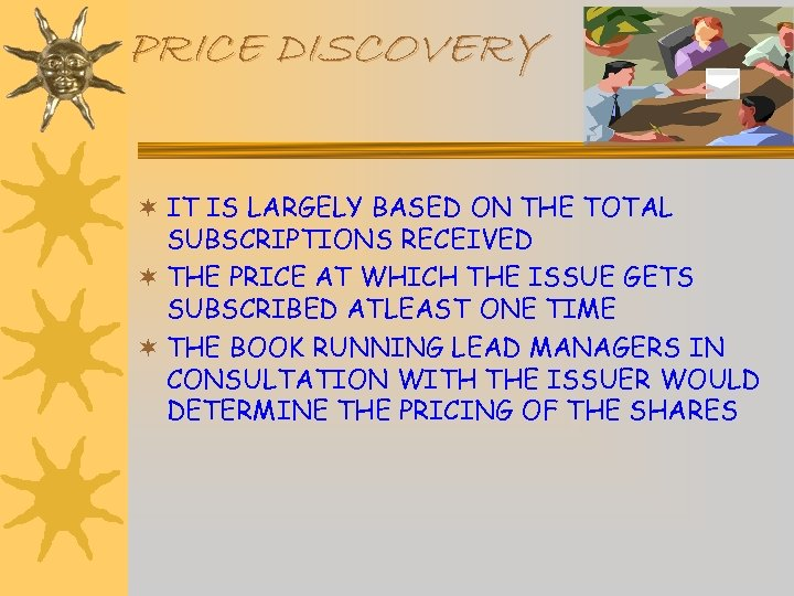 PRICE DISCOVERY ¬ IT IS LARGELY BASED ON THE TOTAL SUBSCRIPTIONS RECEIVED ¬ THE