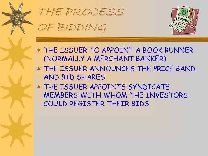 THE PROCESS OF BIDDING ¬ THE ISSUER TO APPOINT A BOOK RUNNER (NORMALLY A