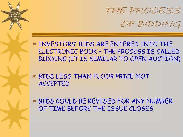 THE PROCESS OF BIDDING ¬ INVESTORS' BIDS ARE ENTERED INTO THE ELECTRONIC BOOK –
