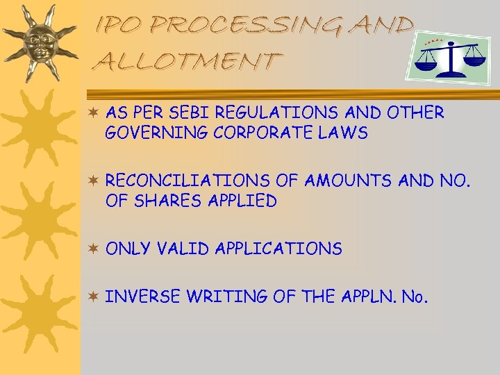 IPO PROCESSING AND ALLOTMENT ¬ AS PER SEBI REGULATIONS AND OTHER GOVERNING CORPORATE LAWS