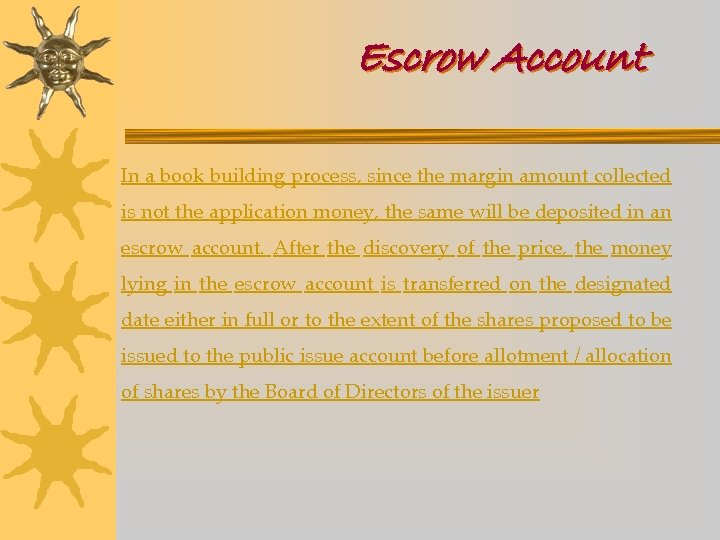 Escrow Account In a book building process, since the margin amount collected is not