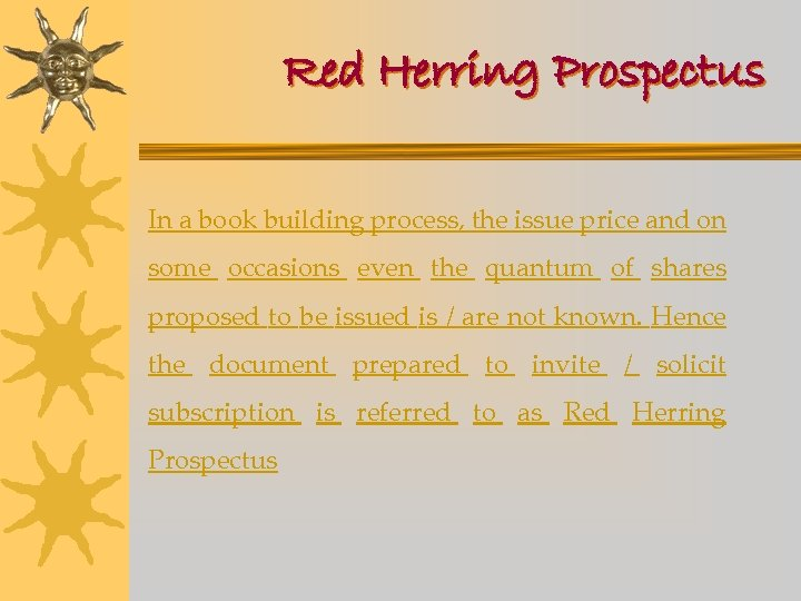 Red Herring Prospectus In a book building process, the issue price and on some