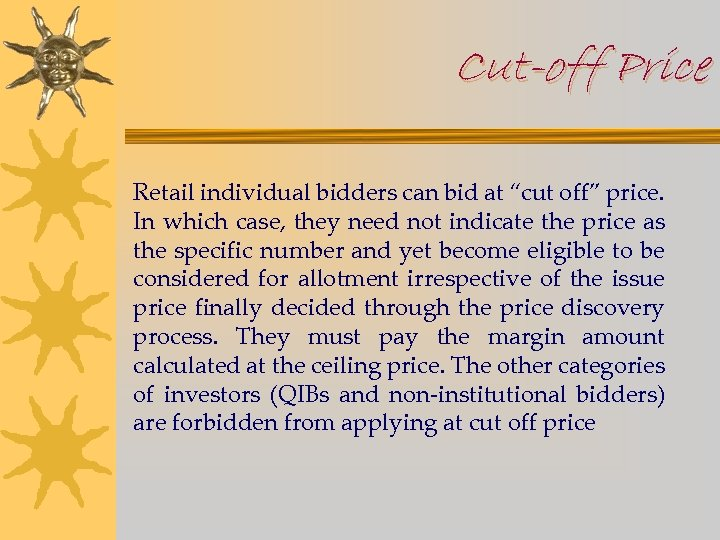 """Cut-off Price Retail individual bidders can bid at """"cut off"""" price. In which case,"""