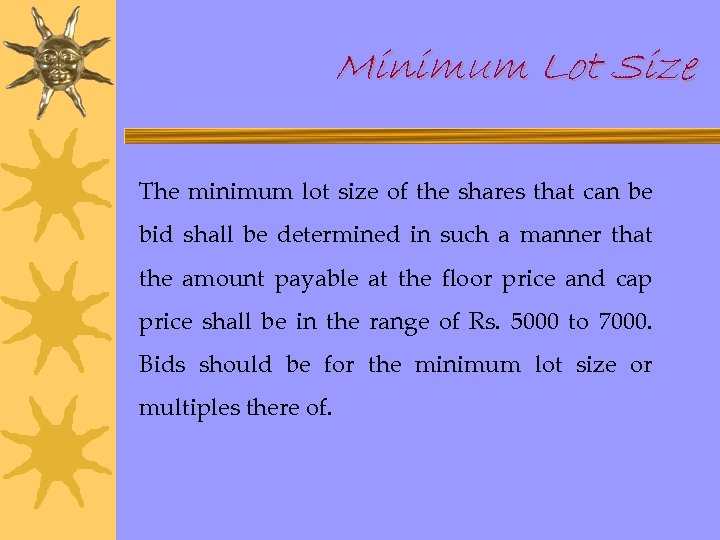 Minimum Lot Size The minimum lot size of the shares that can be bid
