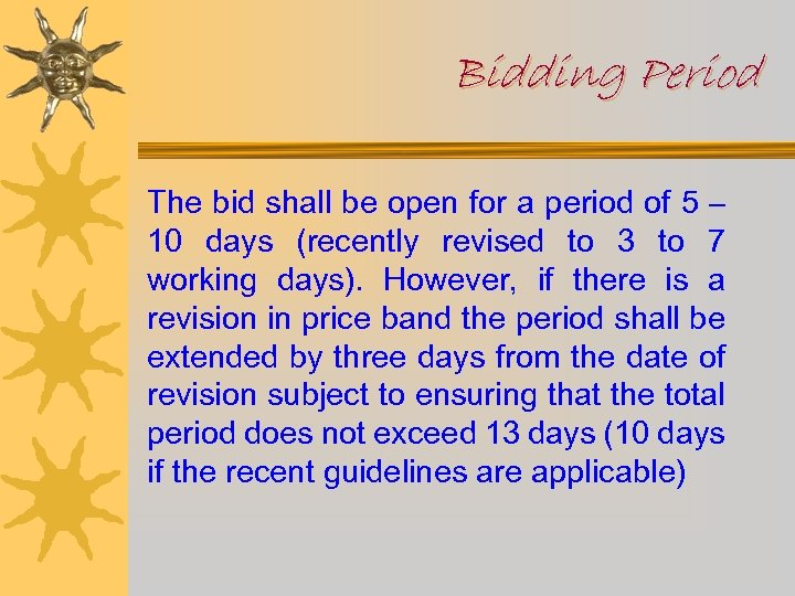 Bidding Period The bid shall be open for a period of 5 – 10