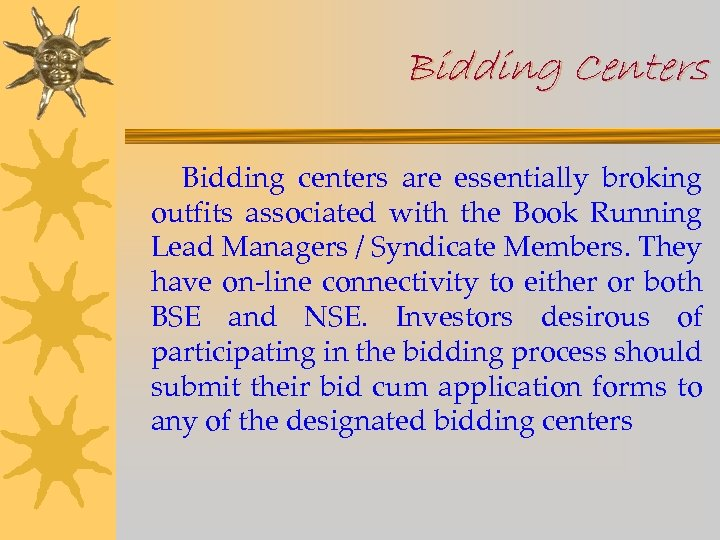 Bidding Centers Bidding centers are essentially broking outfits associated with the Book Running Lead
