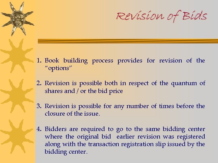 """Revision of Bids 1. Book building process provides for revision of the """"options"""" 2."""