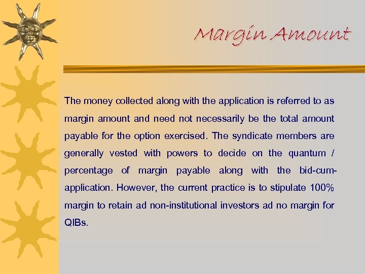 Margin Amount The money collected along with the application is referred to as margin