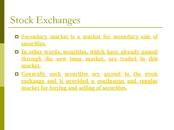 Stock Exchanges p p p Secondary market is a market for secondary sale of