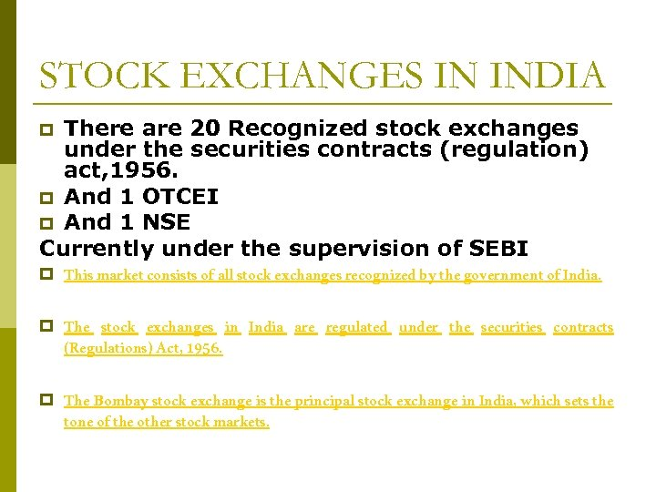 STOCK EXCHANGES IN INDIA There are 20 Recognized stock exchanges under the securities contracts