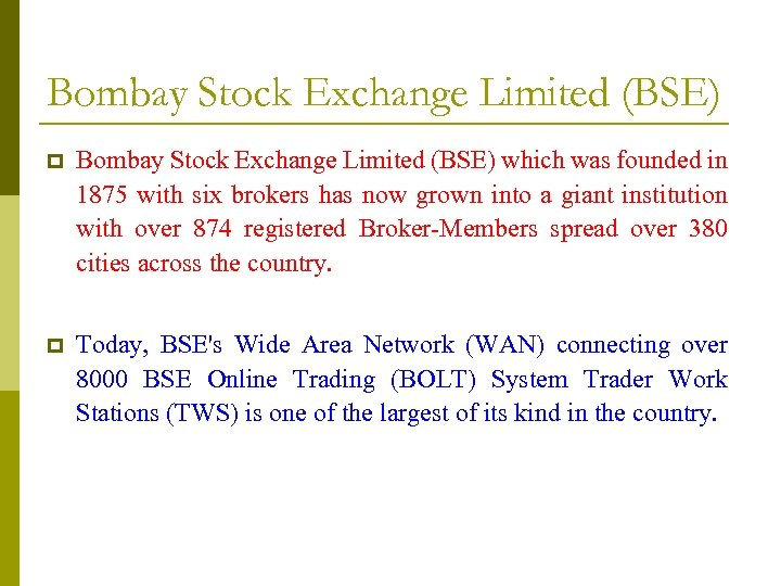 Bombay Stock Exchange Limited (BSE) p Bombay Stock Exchange Limited (BSE) which was founded