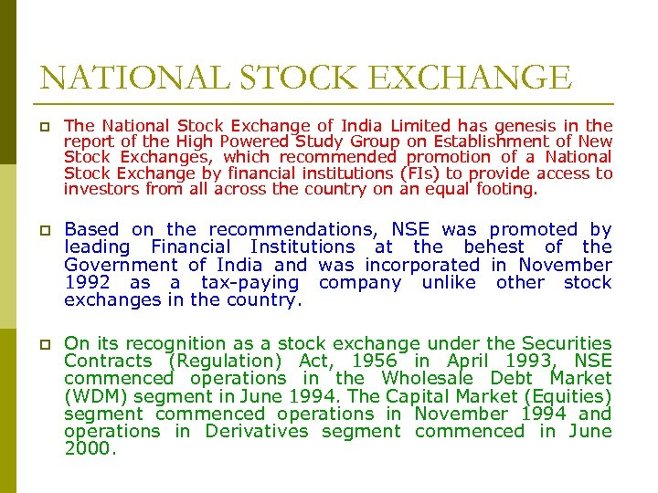 NATIONAL STOCK EXCHANGE p The National Stock Exchange of India Limited has genesis in