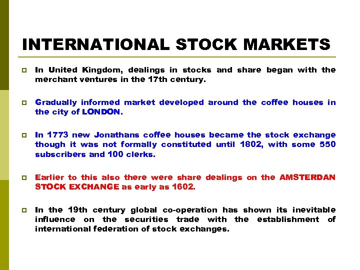 INTERNATIONAL STOCK MARKETS p p p In United Kingdom, dealings in stocks and share