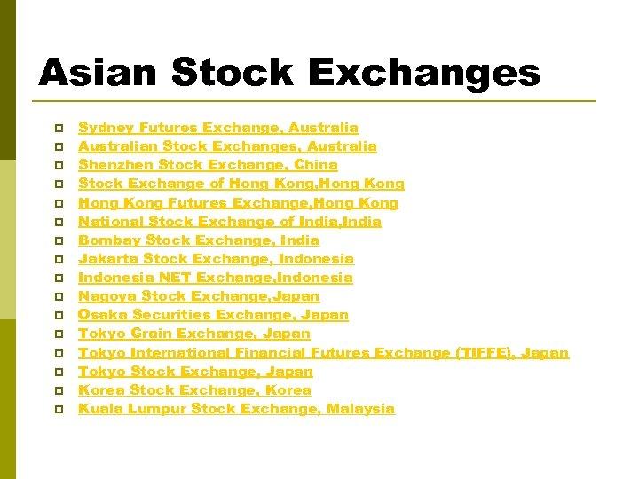 Asian Stock Exchanges p p p p Sydney Futures Exchange, Australian Stock Exchanges, Australia