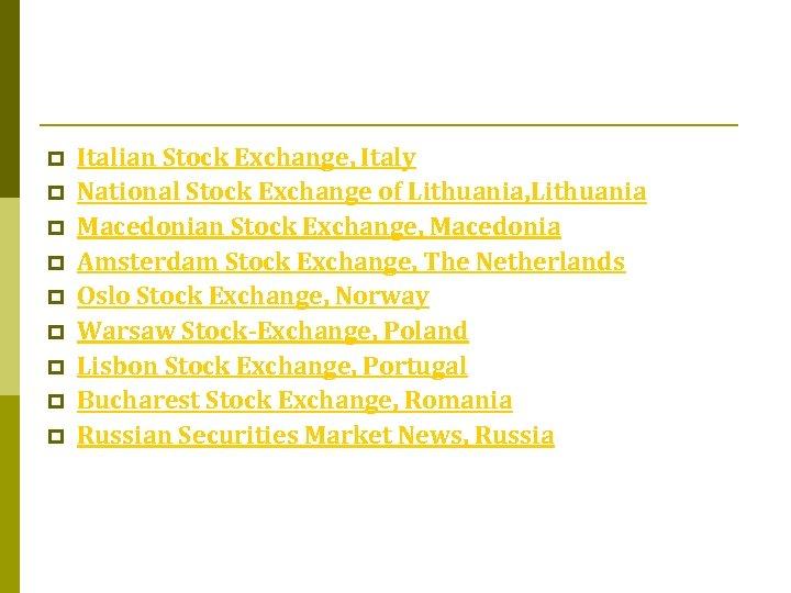 p p p p p Italian Stock Exchange, Italy National Stock Exchange of Lithuania,