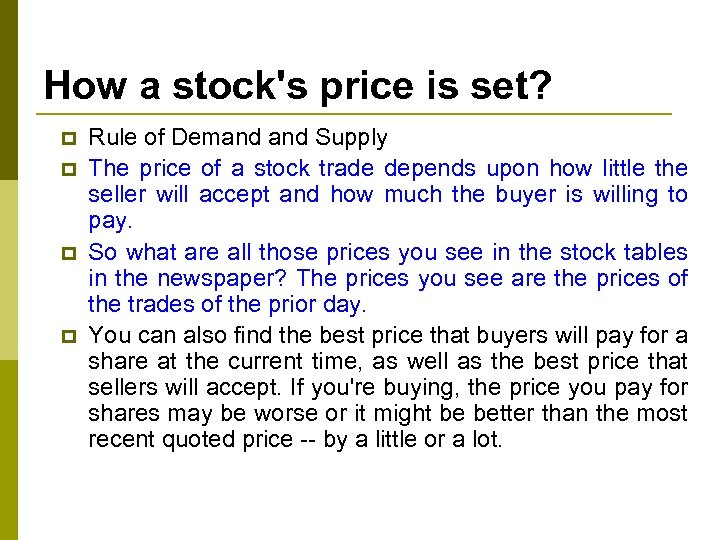 How a stock's price is set? p p Rule of Demand Supply The price