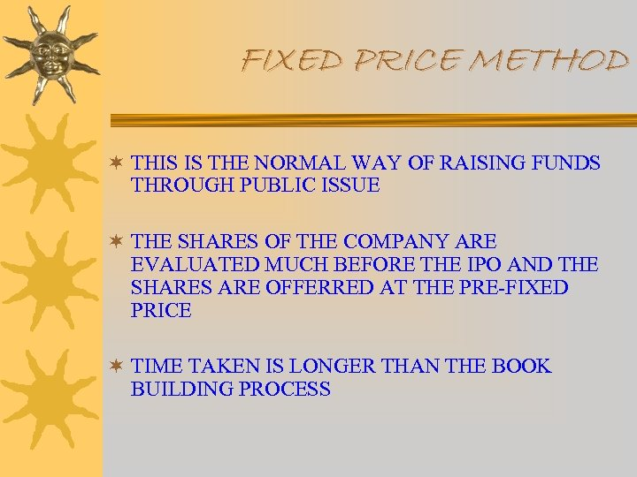 FIXED PRICE METHOD ¬ THIS IS THE NORMAL WAY OF RAISING FUNDS THROUGH PUBLIC