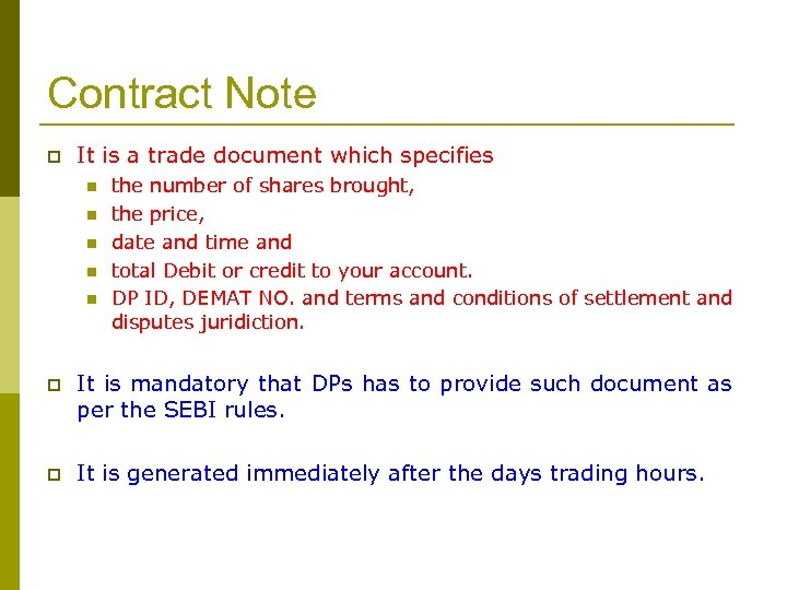 Contract Note p It is a trade document which specifies n n n the