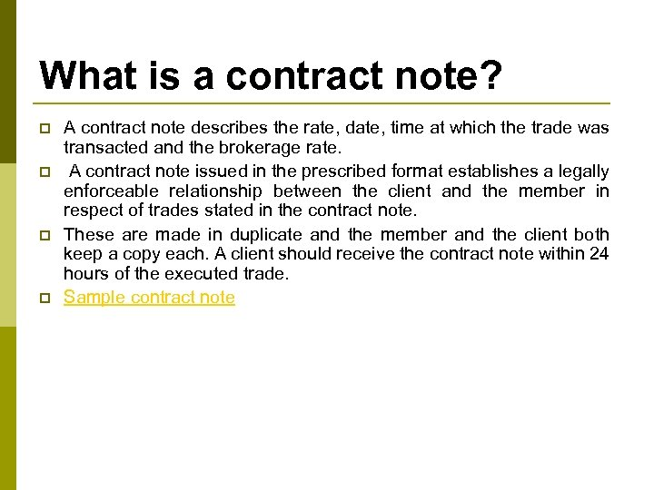 What is a contract note? p p A contract note describes the rate, date,