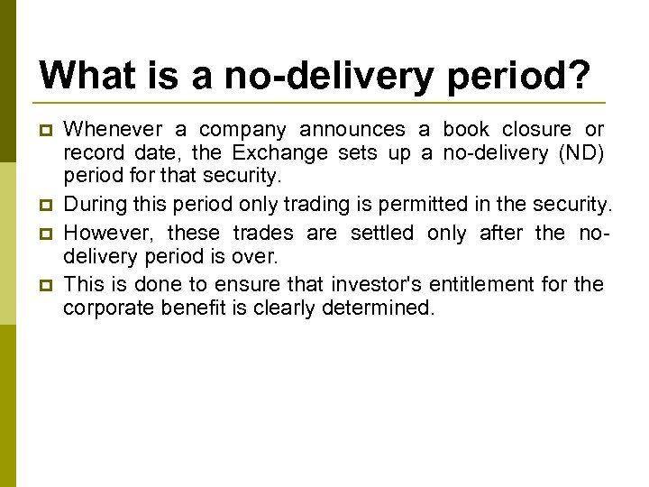 What is a no-delivery period? p p Whenever a company announces a book closure