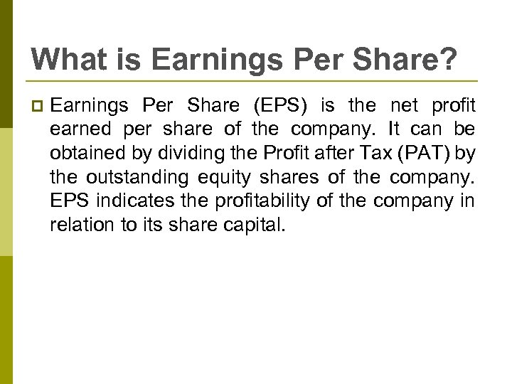 What is Earnings Per Share? p Earnings Per Share (EPS) is the net profit