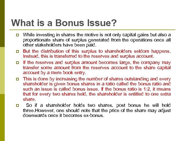 What is a Bonus Issue? p p p While investing in shares the motive