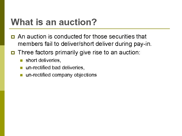 What is an auction? p p An auction is conducted for those securities that