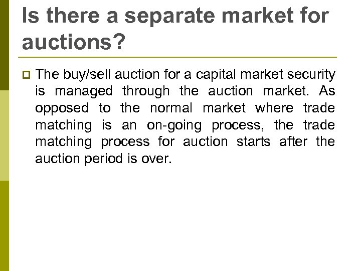 Is there a separate market for auctions? p The buy/sell auction for a capital