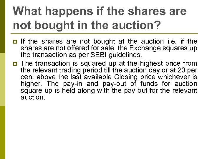 What happens if the shares are not bought in the auction? p p If