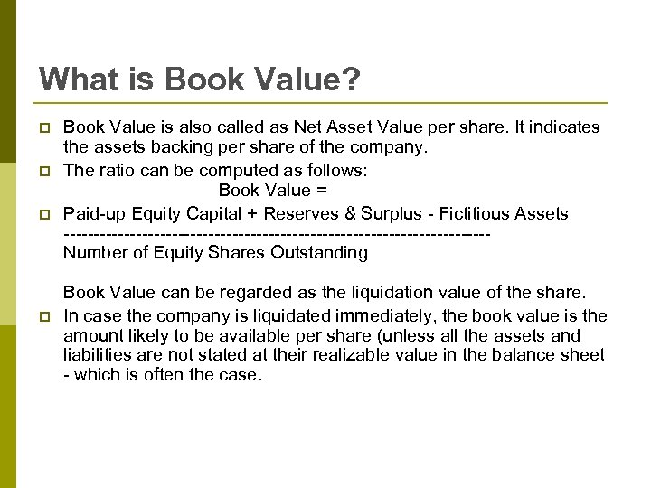 What is Book Value? p p Book Value is also called as Net Asset