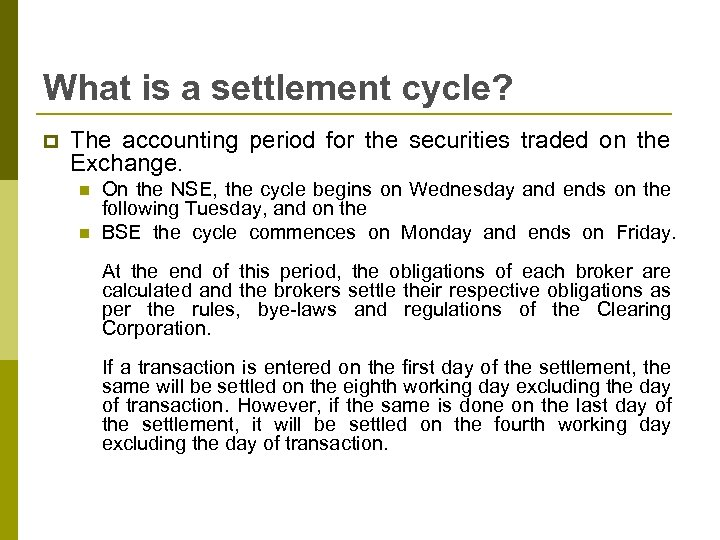 What is a settlement cycle? p The accounting period for the securities traded on