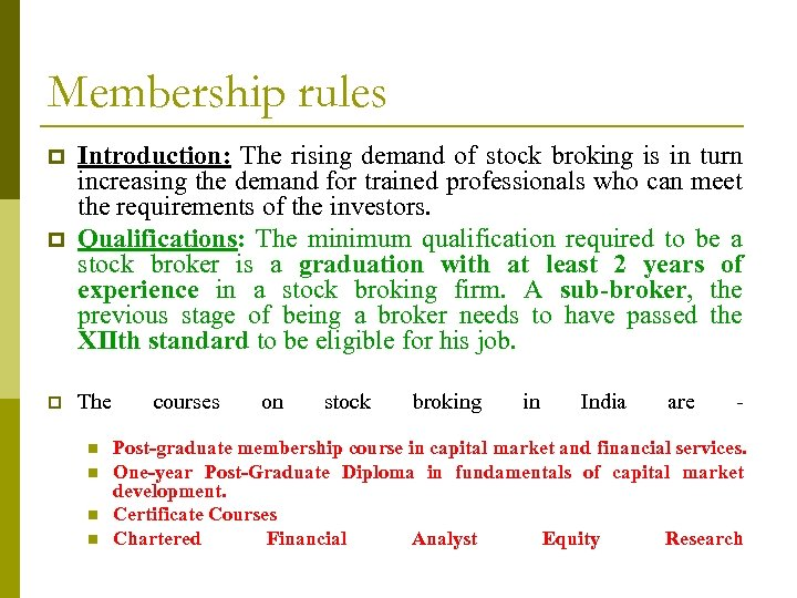 Membership rules p Introduction: The rising demand of stock broking is in turn increasing