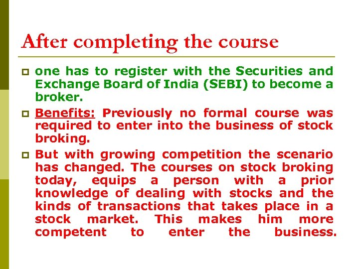 After completing the course p p p one has to register with the Securities
