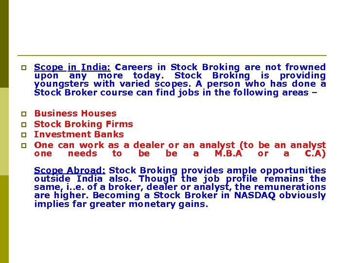 p Scope in India: Careers in Stock Broking are not frowned upon any more