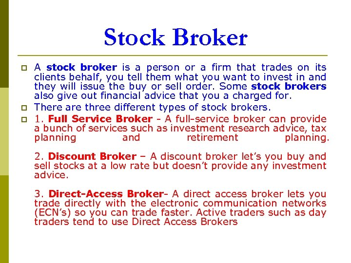 Stock Broker p p p A stock broker is a person or a firm