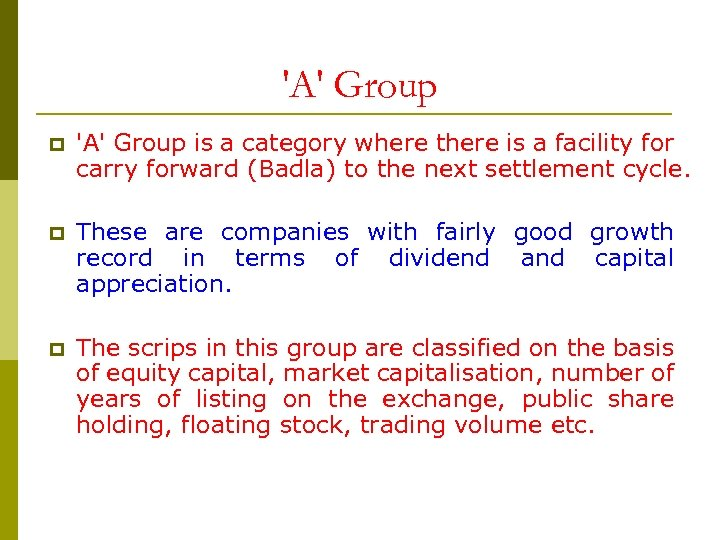 'A' Group p 'A' Group is a category where there is a facility for